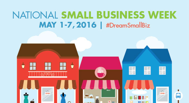 'Dream Big, Start Small' is theme for National Small Business Week